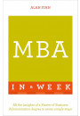 Купить - MBA in a Week. All the Insights of a Master of Business Administration Degree in Seven Simple Steps