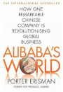 Купить - Alibaba's World. How a Remarkable Chinese Company is Changing the Face of Global Business