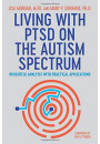 Купить - Living with PTSD on the Autism Spectrum. Insightful Analysis with Practical Applications