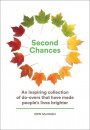 Купити - Second Chances: An Inspiring Collection of Do-Overs That Have Made People's Lives Brighter
