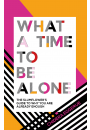 Купити - What a Time to Be Alone: The Slumflower's Guide to Why You Are Already Enough