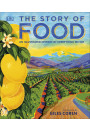 Купить - The Story of Food: An Illustrated History of Everything We Eat