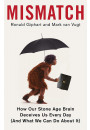 Купить - Mismatch. How Our Stone Age Brain Deceives Us Every Day (And What We Can Do About It)