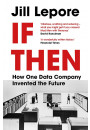 Купить - If Then. How One Data Company Invented the Future