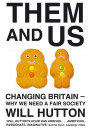Купить - Them And Us: Changing Britain - Why We Need a Fair Society