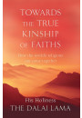 Купити - Towards The True Kinship Of Faiths: How the World's Religions Can Come Together