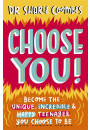 Купить - Choose You! Become the Unique, Incredible and Happy Teenager You Choose To Be