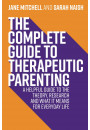 Купить - The Complete Guide to Therapeutic Parenting