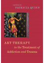 Купить - Art Therapy in the Treatment of Addiction and Trauma