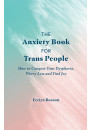 Купить - The Anxiety Book for Trans People. How to Conquer Your Dysphoria, Worry Less and Find Joy
