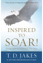 Купити - Inspired to Soar! : 101 Daily Readings for Building Your Vision