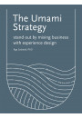 Купити - The Umami Strategy. Stand Out by Mixing Business with Experience Design