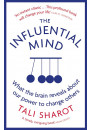 Купити - The Influential Mind. What the Brain Reveals about Our Power to Change Others