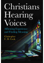 Купить - Christians Hearing Voices. Affirming Experience and Finding Meaning