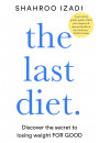 Купить - The Last Diet: Discover the Secret to Losing Weight - For Good