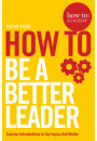 Купити - How to: Be a Better Leader