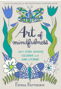 Купити - Art of Mindfulness: Anti-stress Drawing, Colouring and Hand Lettering