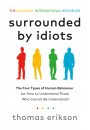 Купити - Surrounded by Idiots: The Four Types of Human Behaviour (or, How to Understand Those Who Cannot Be Understood)