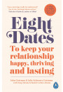 Купить - Eight Dates. To keep your relationship happy, thriving and lasting