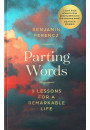 Купити - Parting Words. 9 Lessons for a Remarkable Life