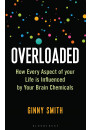 Купить - Overloaded. How Every Aspect of Your Life is Influenced by Your Brain Chemicals