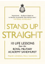 Купити - Stand Up Straight. 10 Life Lessons from the Royal Military Academy Sandhurst