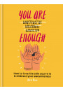 Купити - You Are Enough. How to love the skin you're in & embrace your awesomeness
