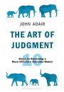 Купити - The Art of Judgment. 10 Steps to Becoming a More Effective Decision-Maker