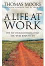 Купить - A Life At Work. The Joy of Discovering What You Were Born to Do