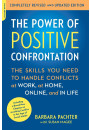 Купить - The Power of Positive Confrontation : The Skills You Need to Handle Conflicts at Work, at Home, Online, and in Life, completely revised and updated edition