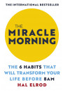 Купити - The Miracle Morning. The 6 Habits That Will Transform Your Life Before 8AM