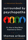 Купить - Surrounded by Psychopaths or, How to Stop Being Exploited by Others