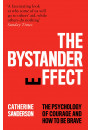 Купить - The Bystander Effect. The Psychology of Courage and How to be Brave