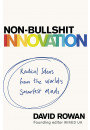 Купити - Non-Bullshit Innovation. Radical Ideas from the World's Smartest Minds