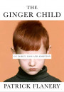 Купить - The Ginger Child. On Family, Loss and Adoption