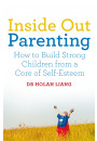 Купить - Inside Out Parenting: How to Build Strong Children from a Core of Self-Esteem