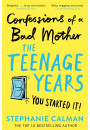 Купить - Confessions of a Bad Mother: The Teenage Years