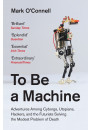 Купить - To Be a Machine. Adventures Among Cyborgs, Utopians, Hackers, and the Futurists Solving the Modest Problem of Death