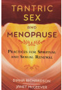 Купити - Tantric Sex and Menopause: Practices for Spiritual and Sexual Renewal