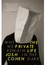 Купить - The Private Life. Why We Remain in the Dark