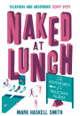 Купить - Naked At Lunch. The Adventures of a Reluctant Nudist