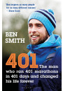 Купити - 401. The Man who Ran 401 Marathons in 401 Days and Changed his Life Forever