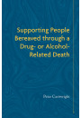 Купить - Supporting People Bereaved through a Drug or Alcohol Related Death