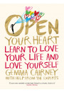 Купить - Open Your Heart.  Learn to Love Your Life and Love Yourself