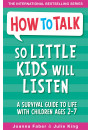 Купить - How To Talk So Little Kids Will Listen. A Survival Guide to Life with Children Ages 2-7