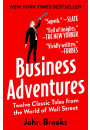Купить - Business Adventures. Twelve Classic Tales from the World of Wall Street