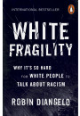 Купить - White Fragility. Why it's So Hard for White People to Talk About Racism