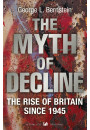 Купити - The Myth Of Decline. The Rise of Britain Since 1945