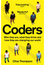 Купить - Coders: Who They Are, What They Think and How They Are Changing Our World