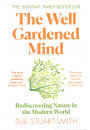 Купить - The Well Gardened Mind. Rediscovering Nature in the Modern World